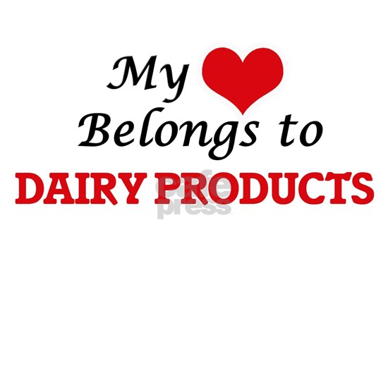 My Heart Belongs to Dairy Products