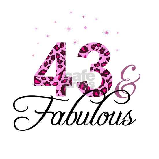 43 and Fabulous