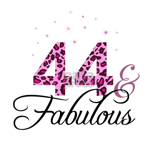44 and Fabulous