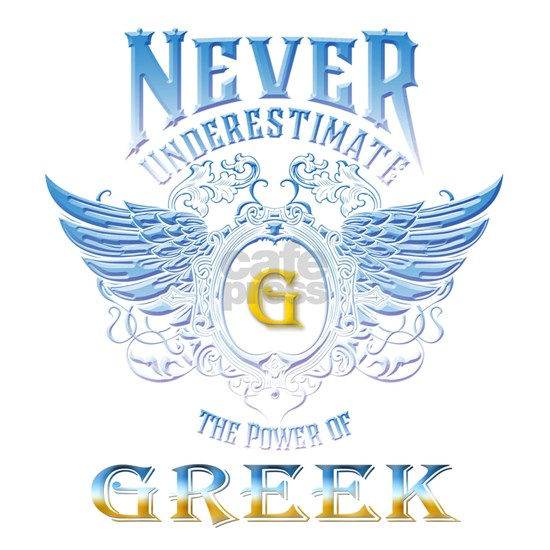 Never Underestimate The Power Of Greek