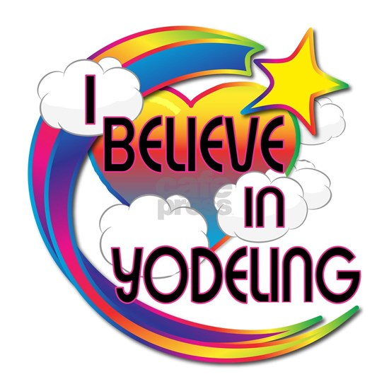 I Believe In Yodeling Cute Believer Design