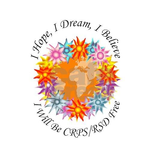 I Hope I Dream I Believe I will be CRPS RSD free f