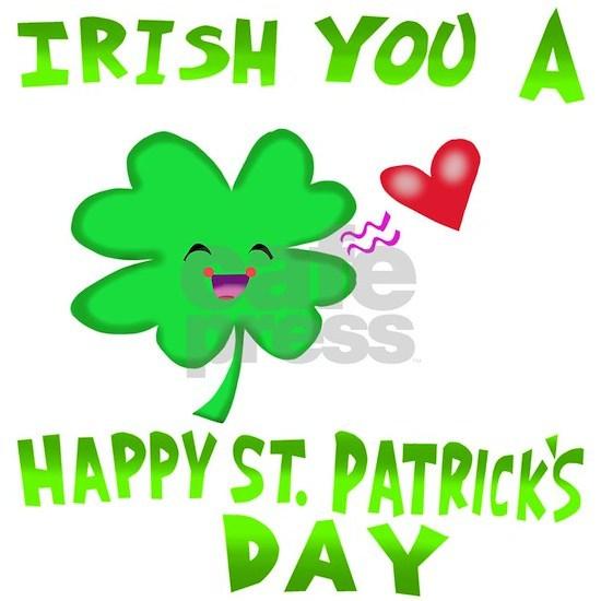 Irish you a Happy St.Patrick's Day