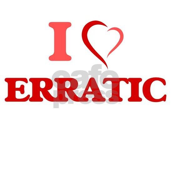 I love ERRATIC