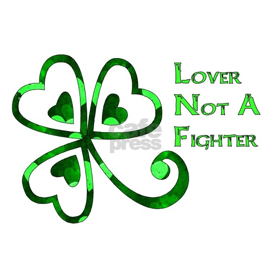 St Patrick's Day Lover Not Fighter