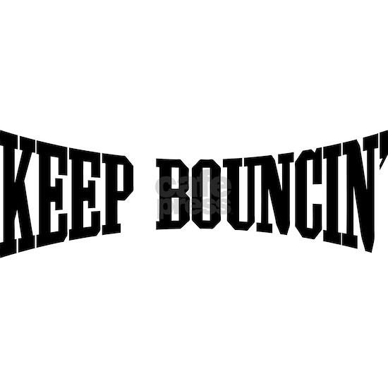 Keep Bouncin'