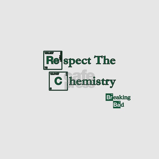 BREAKINGBAD RESPECT CHEMISTRY