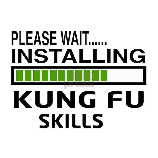 Please wait, Installing Kung Fu skills