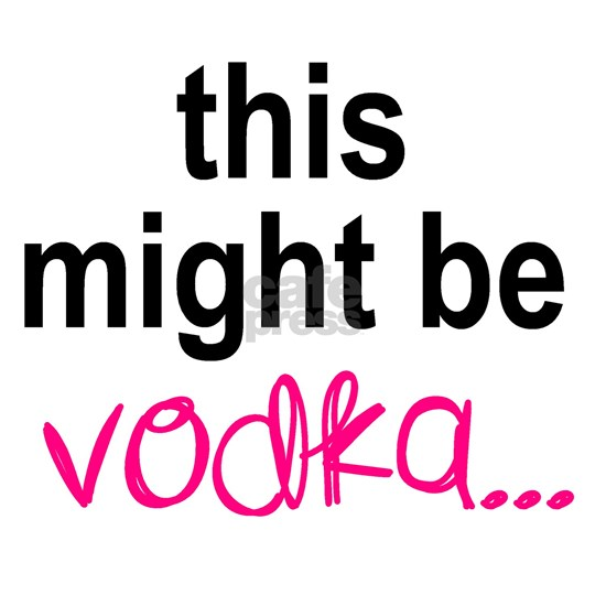 This Might Be Vodka