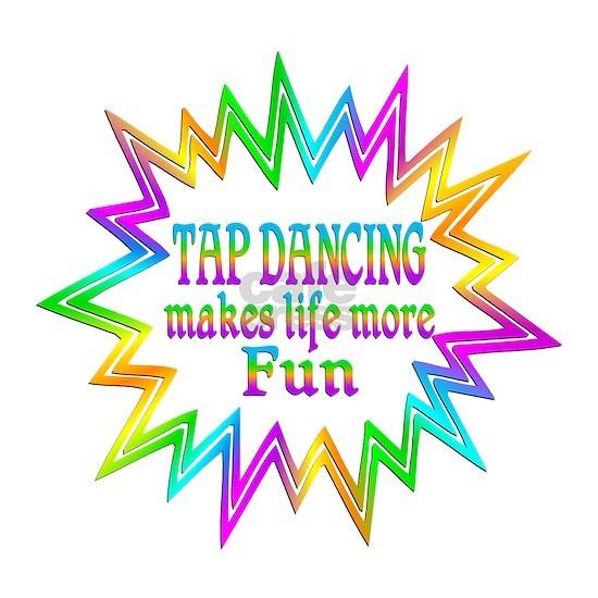 Tap Dancing Makes Life More Fun