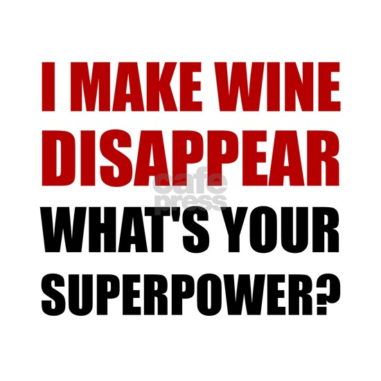 Wine Disappear Superpower