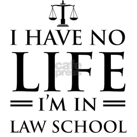 No life in law school