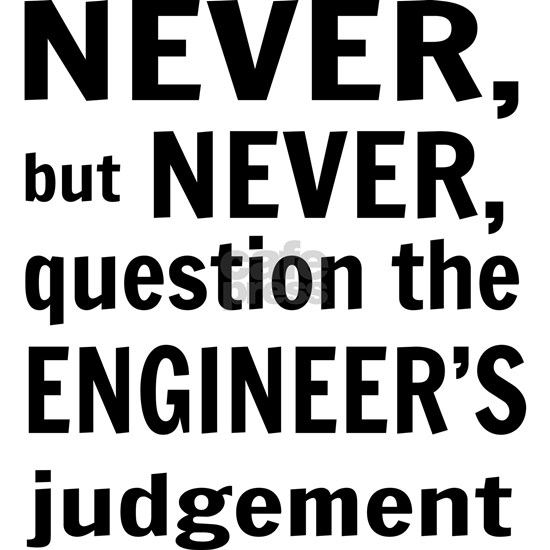 Never but never engineer