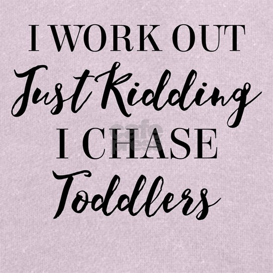 Toddler Chaser