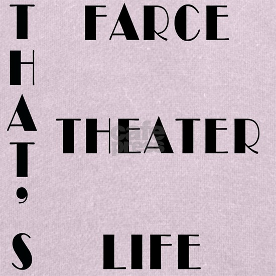That's Farce, That's Theater, That's Life