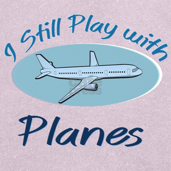 I Still Play with Planes