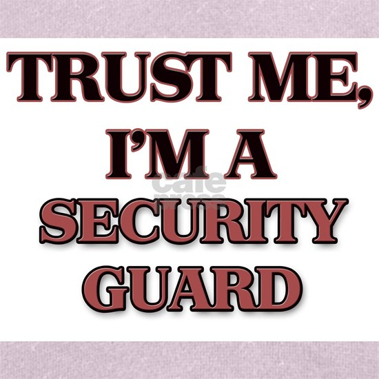 Trust Me, I'm a Security Guard