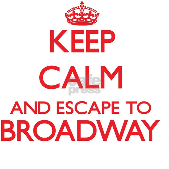 Keep calm and escape to Broadway New Jersey
