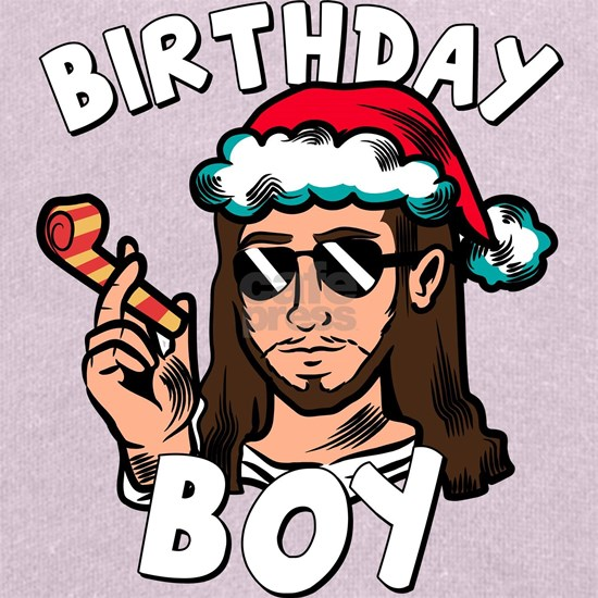 Jesus Birthday Boy Funny Christmas