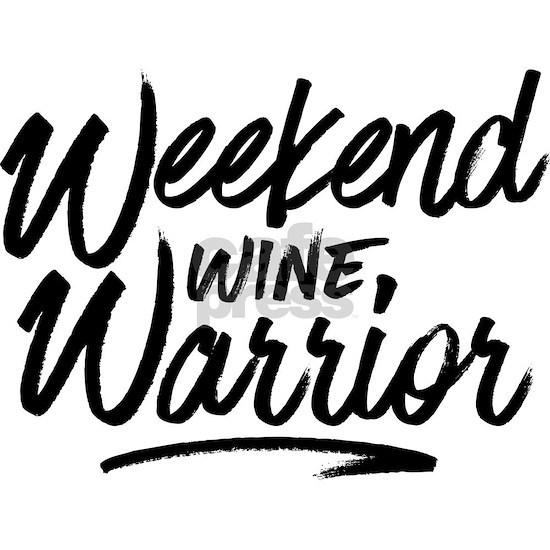 Weekend Wine Warrior