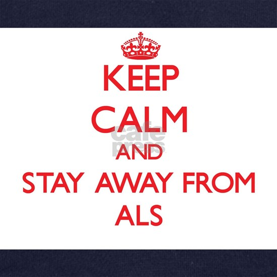 Keep calm and stay away from Als