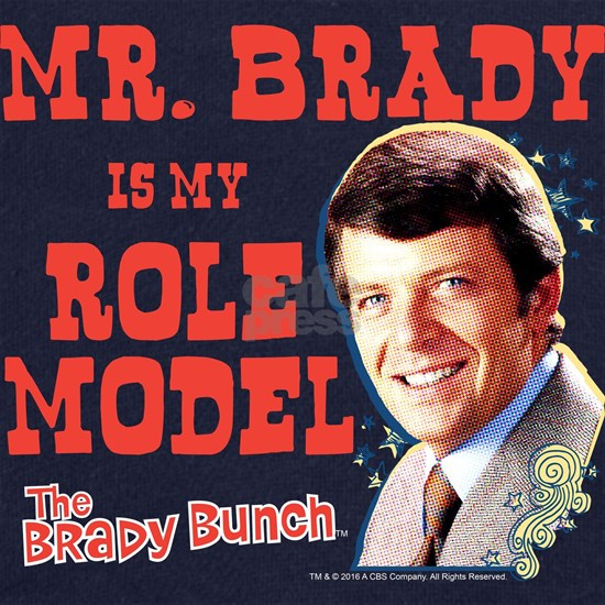 Mr. Brady Is My Role Model