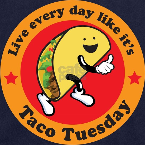Taco Tuesday Every Day