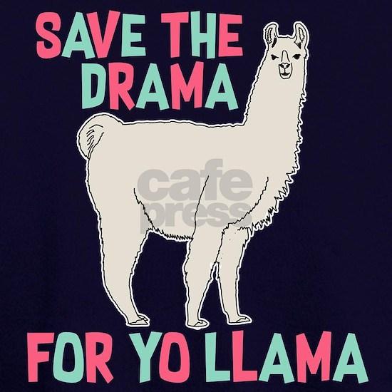 Save The Drama For Yo Llama