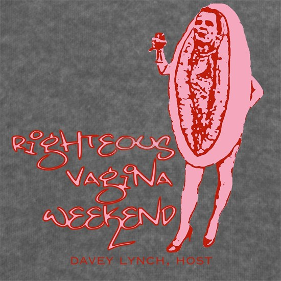 Righteous Vagina Weekend
