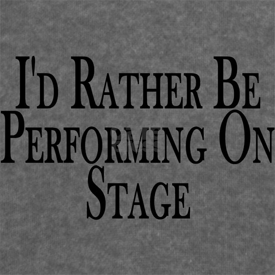 Rather Perform On Stage