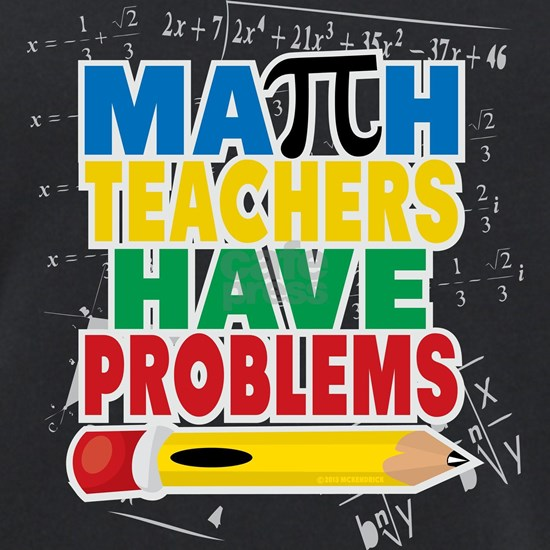 Math Teachers Have Problems