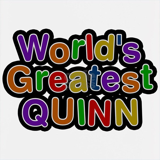 Worlds Greatest Quinn