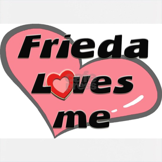 frieda loves me