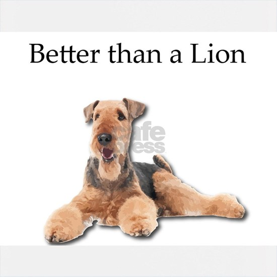 Airedales are much better than Lions