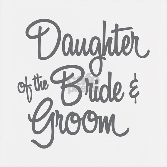 Daughter of the Bride & Groom