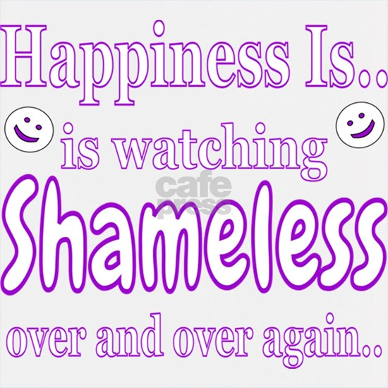 Happiness is watching Shameless