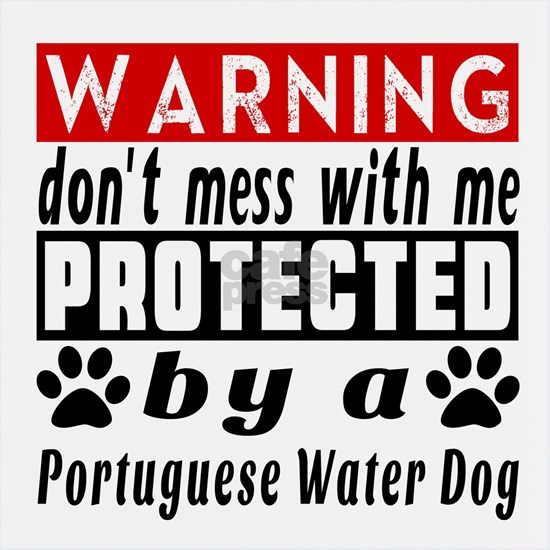 Protected By Portuguese Water Dog