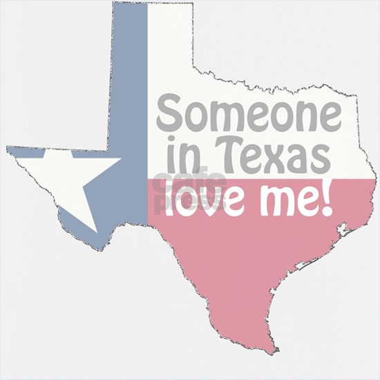 Someone-in-Texas-love-me