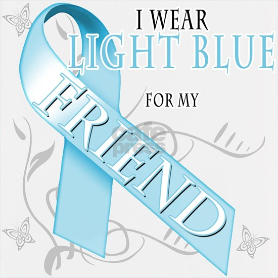 I Wear Light Blue for my Friend