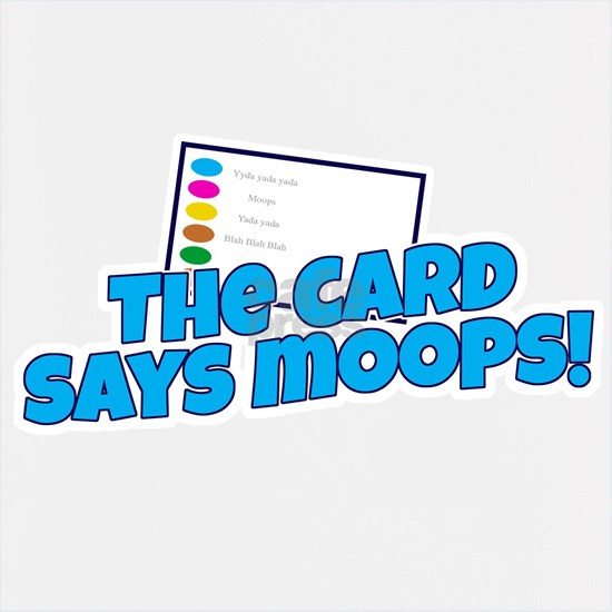 Card Says Moops