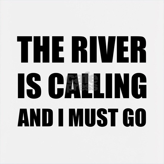 River Calling Must Go
