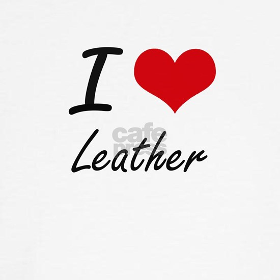I Love Leather