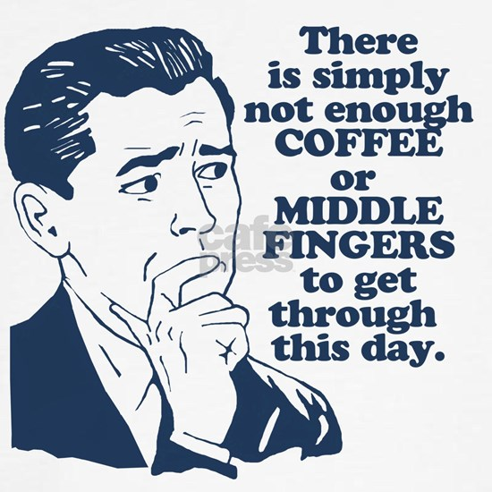 Coffee And The Middle Finger