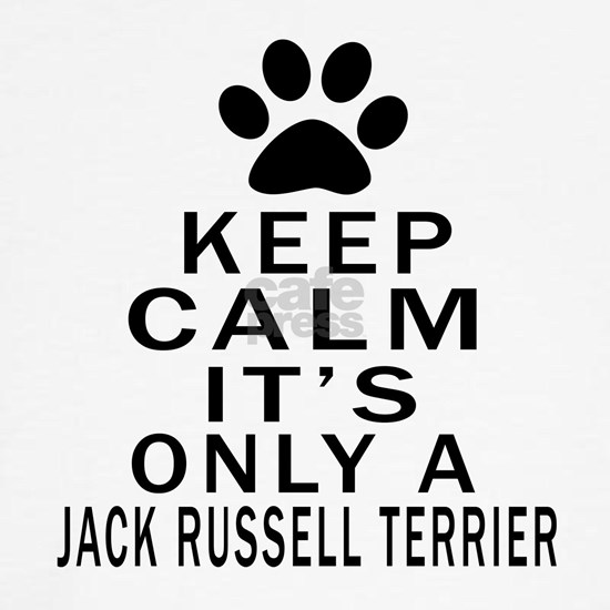 Keep Calm Its Only A jack Russell Terrier
