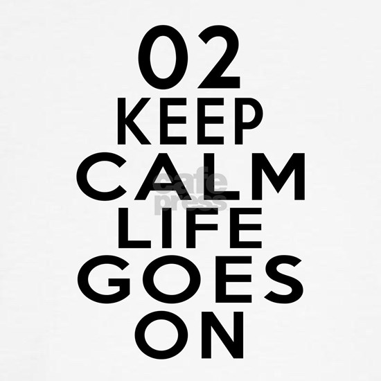 2 Keep Calm Life Goes On Birthday Designs