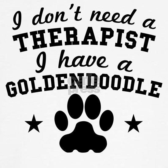 I Dont Need A Therapist I Have A Goldendoodle