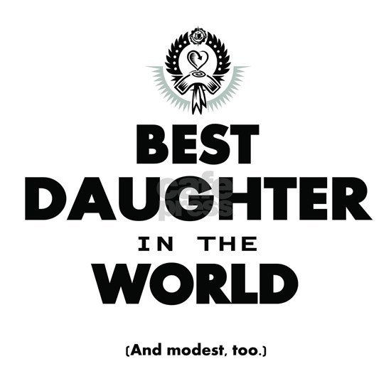 The Best in the World Best Daughter