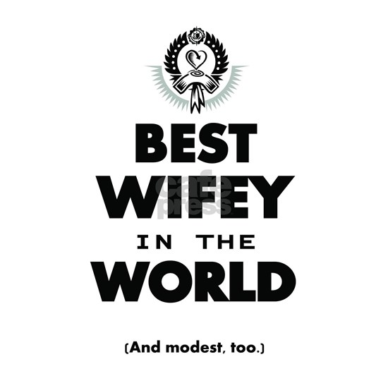 The Best in the World Best Wifey