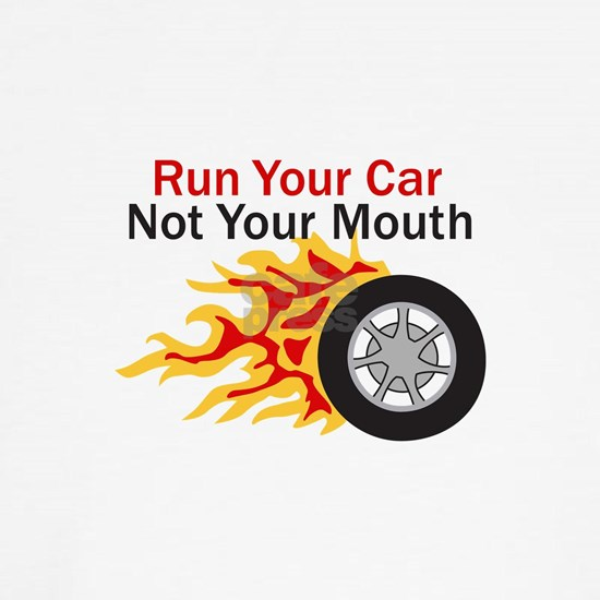 RUN CAR NOT MOUTH