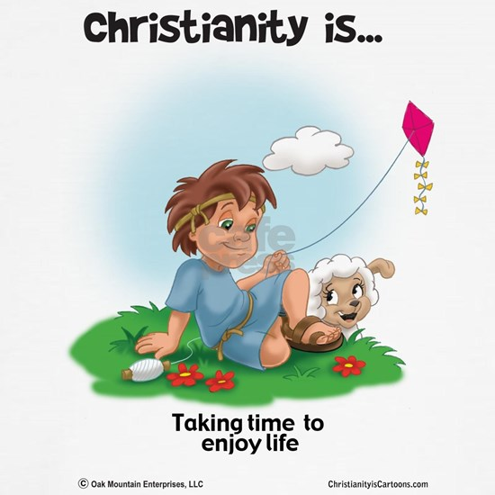 Christianity is... Taking Time to Enjoy Life